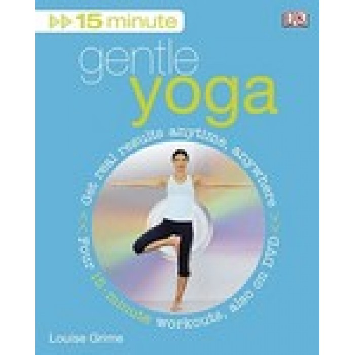 15 Minute Gentle Yoga [With DVD] Pap/DVD Edition (Paperback) by Louise Grime