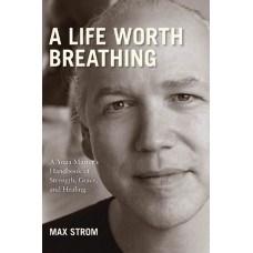 Life worth breathing by Max strong